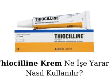 Thiocilline Krem Ne İşe Yarar Nasıl Kullanılır?